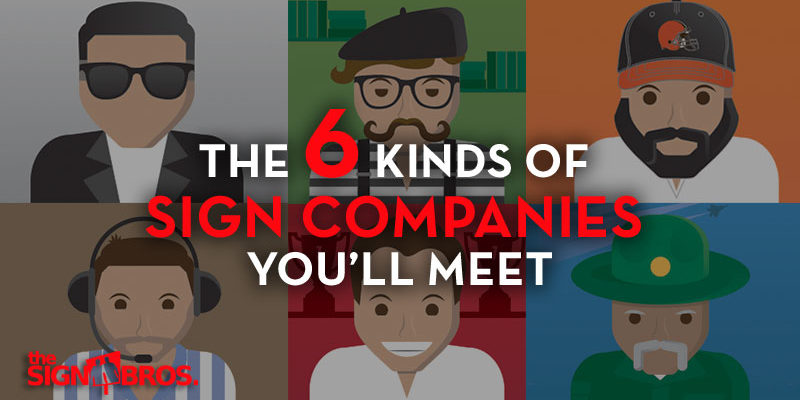 the six kinds of sign companies you'll meet