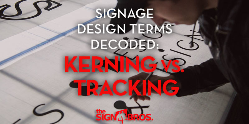 Signage Design Terms Decoded: Kerning Vs. Tracking