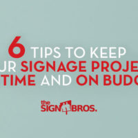 6 Tips To Keep Your Signage Project On Time And On Budget